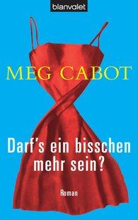 Meg  Cabot - Darf's ein bisschen mehr sein?