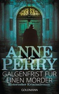 Anne  Perry - Galgenfrist für einen Mörder