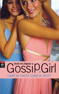 Cecily von Ziegesar - Gossip Girl - Liebt er mich? Liebt er dich?