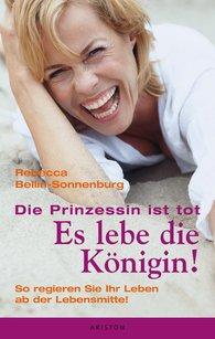 Rebecca  Bellin-Sonnenburg - Die Prinzessin ist tot - Es lebe die Königin
