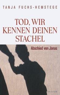 Tanja  Fuchs - Tod, wir kennen deinen Stachel