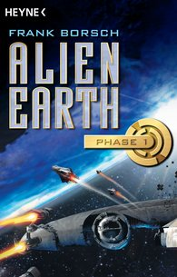 Frank  Borsch - Alien Earth - Phase 1