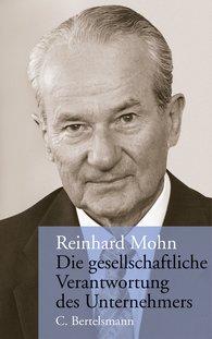 Reinhard  Mohn - Die gesellschaftliche Verantwortung des Unternehmers