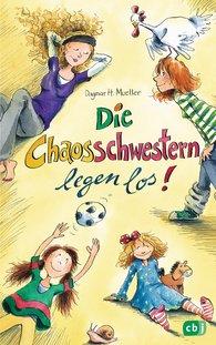 Dagmar H.  Mueller - Die Chaosschwestern legen los