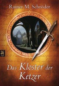 Rainer M.  Schröder - Das Kloster der Ketzer