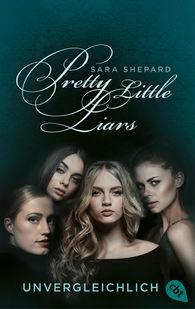 Sara  Shepard - Pretty Little Liars - Unvergleichlich