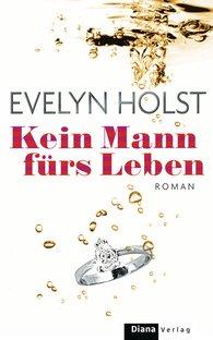 Evelyn  Holst - Kein Mann fürs Leben