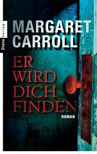 Margaret  Carroll - Er wird dich finden