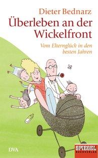 Dieter  Bednarz - Überleben an der Wickelfront