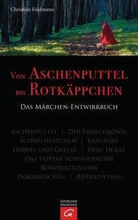 Christian  Feldmann - Von Aschenputtel bis Rotkäppchen