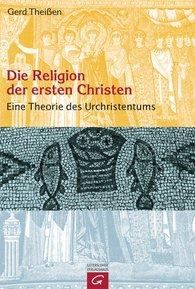 Gerd  Theißen - Die Religion der ersten Christen