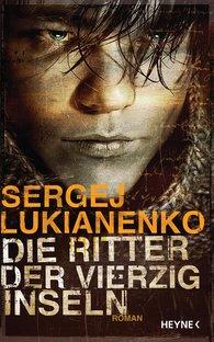 Sergej  Lukianenko - Die Ritter der vierzig Inseln