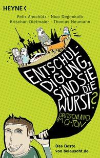 """Felix  Anschütz, Nico  Degenkolb, Krischan  Dietmaier, Thomas  Neumann - """"Entschuldigung, sind Sie die Wurst?"""""""