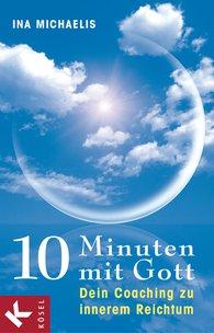 Ina  Michaelis - 10 Minuten mit Gott