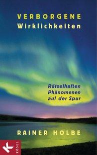 Rainer  Holbe - Verborgene Wirklichkeiten