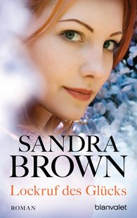 Sandra  Brown - Lockruf des Glücks