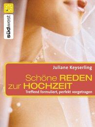 Juliane  Keyserling - Schöne Reden zur Hochzeit