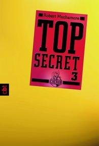 Robert  Muchamore - Top Secret 3 - Der Ausbruch