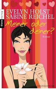 Evelyn  Holst, Sabine  Reichel - Meiner oder deiner?