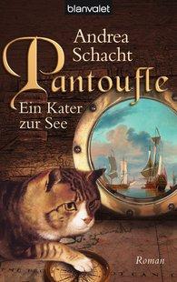 Andrea  Schacht - Pantoufle - Ein Kater zur See