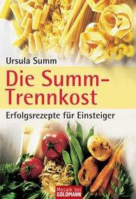 Ursula  Summ - Die Summ-Trennkost - Erfolgsrezepte für Einsteiger