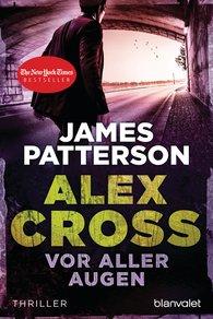 James  Patterson - Vor aller Augen - Alex Cross 9