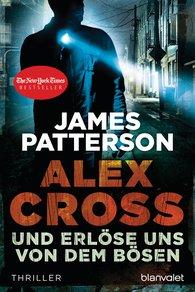 James  Patterson - Und erlöse uns von dem Bösen - Alex Cross 10
