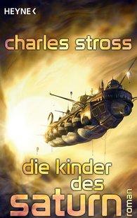 Charles  Stross - Die Kinder des Saturn