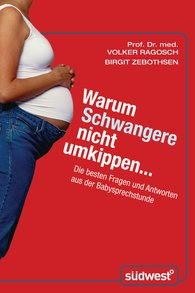 Volker  Ragosch, Birgit  Zebothsen - Warum Schwangere nicht umkippen...