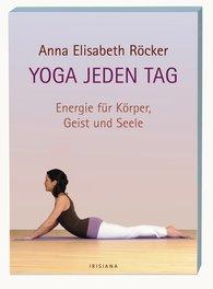 Anna E.  Röcker - Yoga jeden Tag