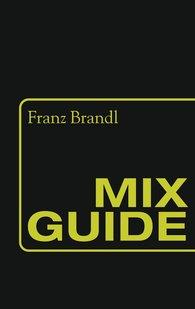 Franz  Brandl - Mix Guide