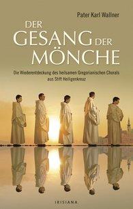 Karl Josef  Wallner - Der Gesang der Mönche