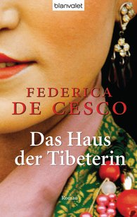 Federica de Cesco - Das Haus der Tibeterin