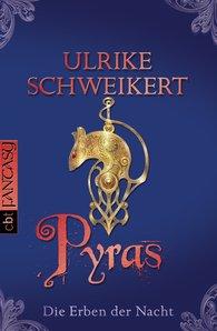 Ulrike  Schweikert - Die Erben der Nacht - Pyras