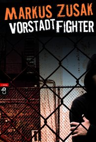 Markus  Zusak - Vorstadt-Fighter