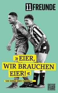 11 Freunde Verlag - Eier, wir brauchen Eier!