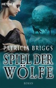 Patricia  Briggs - Spiel der Wölfe