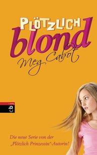 Meg  Cabot - Plötzlich blond