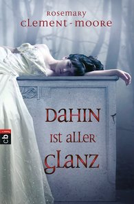 Rosemary  Clement-Moore - Dahin ist aller Glanz
