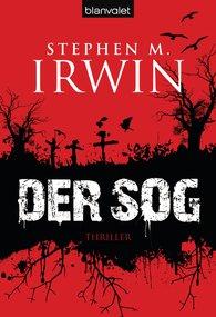 Stephen M.  Irwin - Der Sog