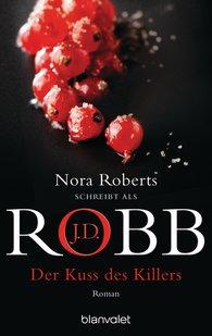 J.D.  Robb - Der Kuss des Killers