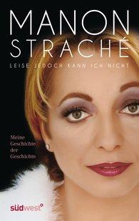 Manon  Straché - Leise jedoch kann ich nicht