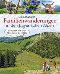 Stefan  Herbke - Die schönsten Familienwanderungen in den bayerischen Alpen