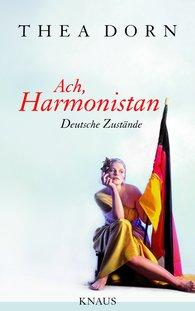 Thea  Dorn - Ach, Harmonistan