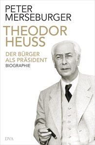 Peter  Merseburger - Theodor Heuss