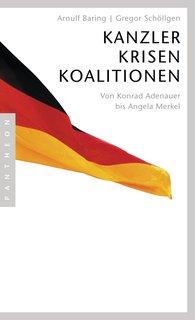 Arnulf  Baring, Gregor  Schöllgen - Kanzler, Krisen, Koalitionen