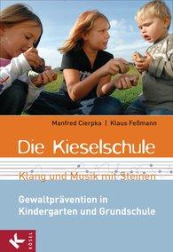 Manfred  Cierpka, Klaus  Feßmann - Die Kieselschule - Klang und Musik mit Steinen