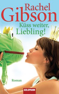 Rachel  Gibson - Küss weiter, Liebling!