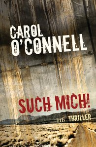 Carol  O'Connell - Such mich!