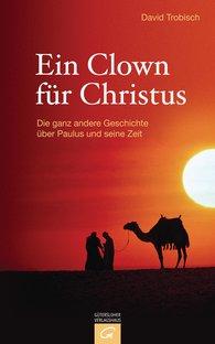 David  Trobisch - Ein Clown für Christus